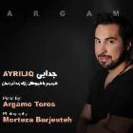 دانلود اهنگ آرگامو توروس آیریلیق (بی کلام)