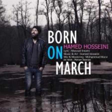 دانلود اهنگ حامد حسینی Born On March