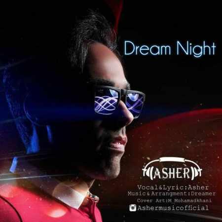 دانلود اهنگ Asher Dream Night